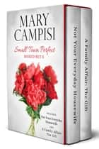 Small Town Perfect Boxed Set 5 ebook by Mary Campisi