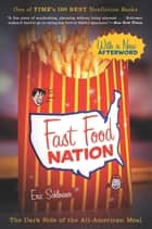 Fast Food Nation - The Dark Side of the All-American Meal ebook by Eric Schlosser