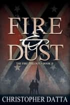 Fire and Dust ebook by Christopher Datta