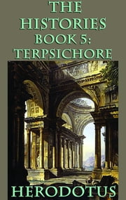 The Histories Book 5: Terpsichore ebook by Herodotus
