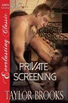 Private Screening ebook by Taylor Brooks