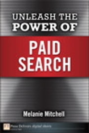 Unleash the Power of Paid Search ebook by Melanie Mitchell