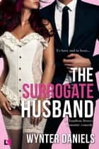 The Surrogate Husband 電子書 by Wynter Daniels