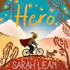 Hero audiobook by Sarah Lean