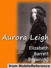 Aurora Leigh (Mobi Classics) ebook by Elizabeth Barrett Browning