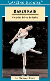 Karen Kain - Canada's Prima Ballerina ebook by Melanie Jones