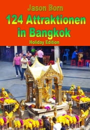 124 Attraktionen in Bangkok ebook by Jason Born