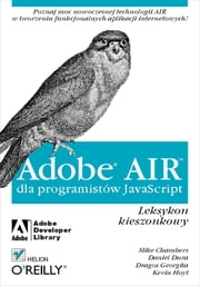 Adobe AIR dla programistów JavaScript. Leksykon kieszonkowy ebook by Kobo.Web.Store.Products.Fields.ContributorFieldViewModel