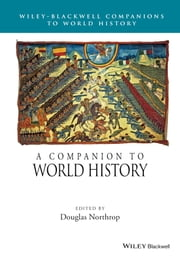 A Companion to World History ebook by Douglas Northrop