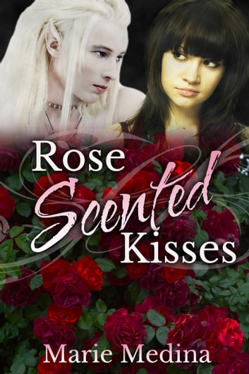 Rose Scented Kisses ebook by Marie Medina