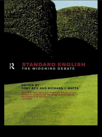Standard English - The Widening Debate ebook by Tony Bex,Richard J. Watts