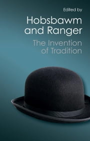 The Invention of Tradition ebook by Hobsbawm, Eric