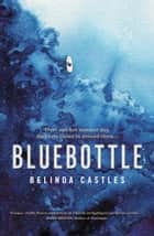 Bluebottle ebook by Belinda Castles