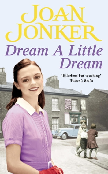 Dream a Little Dream - A young family rediscover their roots and true happiness ebook by Joan Jonker