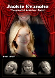Jackie Evancho - The greatest American Talent ebook by Heinz Duthel