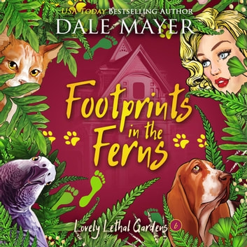 Footprints in the Ferns - Book 6: Lovely Lethal Gardens audiobook by Dale Mayer