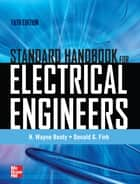 Standard Handbook for Electrical Engineers Sixteenth Edition ebook by H. Wayne Beaty, Donald Fink