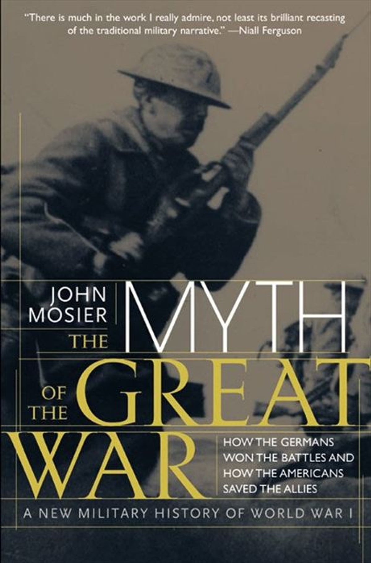 The Myth Of The Great War Ebook By John Mosier  9780062084118  Rakuten  Kobo