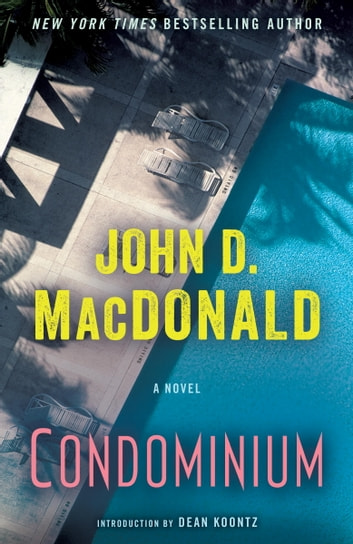 Condominium - A Novel eBook by John D. MacDonald