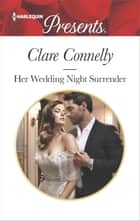 Her Wedding Night Surrender ebook by Clare Connelly