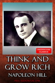 Think and Grow Rich (Free Audiobook Link) ebook by Napoleon Hill