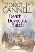 Death at Dovecote Hatch ebook by Dorothy Cannell