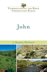 John (Understanding the Bible Commentary Series) ebook by J. Ramsey Michaels