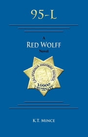 95-L: A Red Wolff Novel ebook by Mince, K.T.