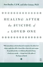 Healing After the Suicide of a Loved One ebook by Ann Smolin