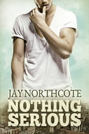 Nothing Serious ebook by Jay Northcote
