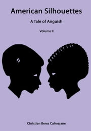 American Silhouettes - A Tale of Anguish Volume II ebook by Christian Beres Calmejane