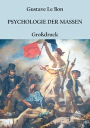 Psychologie der Massen - Grossdruck-Ausgabe ebook by Gustave Le Bon