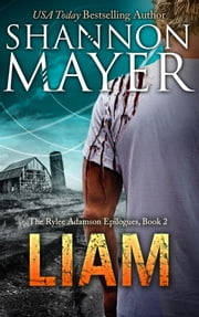 LIAM (The Rylee Adamson Epilogues, Book 2) ebook by Shannon Mayer