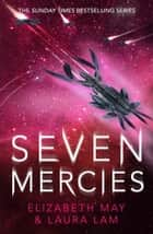 Seven Mercies ebook by Elizabeth May, Laura Lam