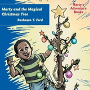 Marty and the Magical Christmas Tree ebook by Roshawn T. Ford