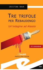 Tre trifole per Rebaudengo ebook by Kobo.Web.Store.Products.Fields.ContributorFieldViewModel