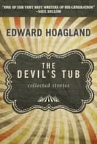 The Devil's Tub - Collected Stories ebook by Edward Hoagland