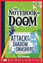 The Notebook of Doom #3: Attack of the Shadow Smashers (A Branches Book) ebook by Troy Cummings