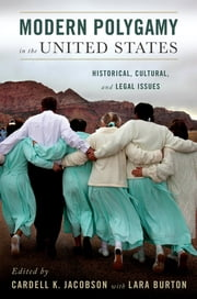 Modern Polygamy in the United States - Historical, Cultural, and Legal Issues ebook by Cardell Jacobson,Lara Burton