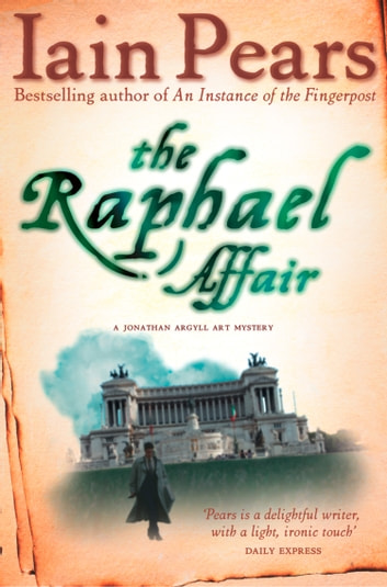 The Raphael Affair ebook by Iain Pears