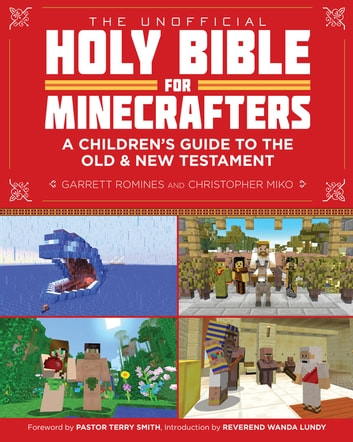 The Unofficial Holy Bible for Minecrafters - A Children's Guide to the Old and New Testament ebook by Christopher Miko,Garrett Romines