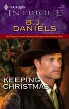 Keeping Christmas ebook by B.J. Daniels