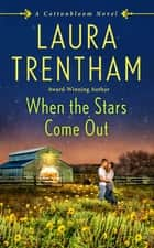 When the Stars Come Out - A Cottonbloom Novel ebook by Laura Trentham