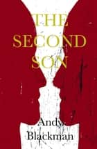 The Second Son ebook by Andy Blackman
