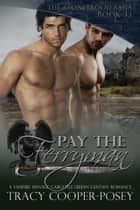 Pay The Ferryman ebook by Tracy Cooper-Posey