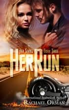 Her Run - Her, #3 ebook by Rachael Orman