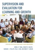 Supervision and Evaluation for Learning and Growth - Strategies for Teacher and School Leader Improvement ebook by Nancy Gibson, Robert K. Wilhite, Paul A. Sims,...