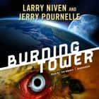 Burning Tower audiobook by Larry Niven, Jerry Pournelle