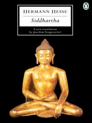 Siddhartha - An Indian Tale ebook by Hermann Hesse,Joachim Neugroschel,Ralph Freedman