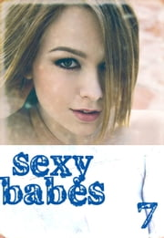 Sexy Babes Volume 7 ebook by Anne-Marie Lemire